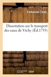 Tardy - Dissertation sur le transport des eaux de Vichy , manière de se conduire avec succès dans leur usage.