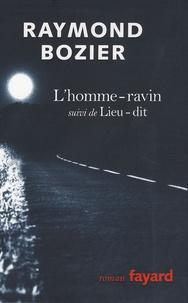 Raymond Bozier - Divagation Tome 1 : L'homme-ravin - Suivi de Lieu-dit.