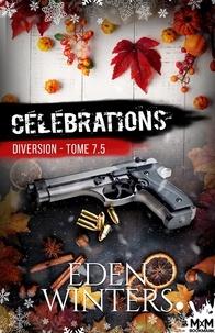 Eden Winters - Diversion Tome 7,5 : Célébrations.