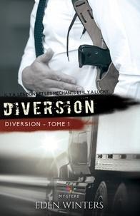 Eden Winters - Diversion 1 : Diversion - Diversion, T1.