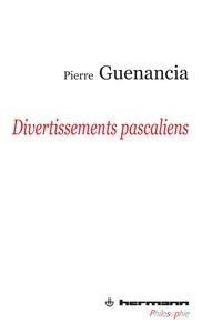 Pierre Guenancia - Divertissements pascaliens.