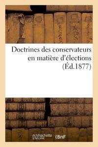 Maxime Legrand - Doctrines des conservateurs en matière d'élections. 2e série.
