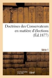 Maxime Legrand - Doctrines des Conservateurs en matière d'élections.