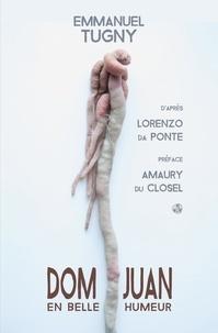 Emmanuel Tugny - Dom Juan en belle humeur.