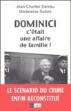 Jean-Charles Deniau - Dominici - C'était une affaire de famille.