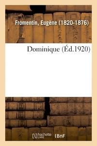Eugène Fromentin - Dominique.