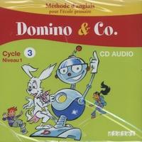 Corinne Marchois et Caroline Forshaw - Domino & Co Cycle 3 Niveau 1. 1 CD audio