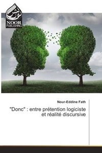 Nour-eddine Fath - Donc : entre pretention logiciste et realite discursive.