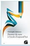 Christophe Labrousse - Donner du sens à l'école d'aujourd'hui.