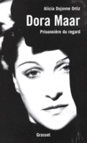 Alicia Dujovne Ortiz - Dora Maar - Prisonnière du regard.