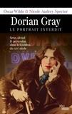 Nicole Audrey Spector et Oscar Wilde - Dorian Gray - Le portrait interdit.