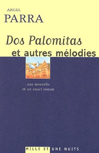 Angel Parra - Dos palomitas et autres mélodies.