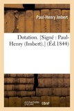 Paul-henry Imbert - Dotation. [Signé : Paul-Henry (Imbert).].