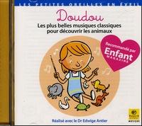 Edwige Antier - Doudou - Les plus belles musiques classiques pour découvrir les animaux.