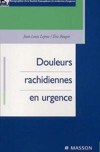 Jean-Louis Lejonc et Eric Roupie - Douleurs rachidiennes en urgence.