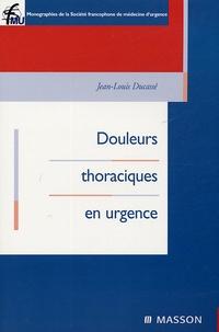 Jean-Louis Ducassé - Douleurs thoraciques en urgence.
