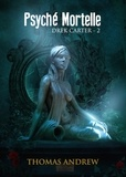 Thomas Andrew - Drek Carter Tome 2 : Psyché mortelle.