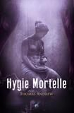 Thomas Andrew - Drek Carter Tome 3 : Hygie mortelle.