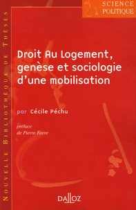Cécile Péchu - Droit Au Logement, genèse et sociologie d'une mobilisation - Vol. 5.
