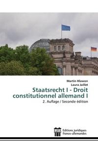 Martin Hlawon et Laura Jaillet - Droit constitutionnel allemand - Tome 1.