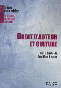 Jean-Michel Bruguière et Jean-Robert Alcaras - Droit d'auteur et culture.