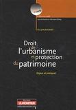 Pascal Planchet - Droit de l'urbanisme et protection du patrimoine - Enjeux et pratiques.