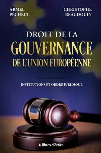 Droit de la gouvernance de l'Union européenne. Institutions et ordre juridique