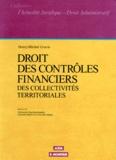 Henry-Michel Crucis - Droit des contrôles financiers - Des collectivités territoriales.