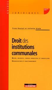 Yvon Goutal et Juliette Vielh - Droit des institutions communales.
