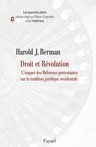 Harold-J Berman - Droit et Révolution - L'impact des Réformes protestantes sur la tradition juridique occidentale.