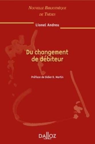 Lionel Andreu - Du changement de débiteur.