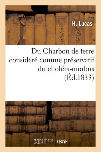 Hachette BNF - Du Charbon de terre considéré comme préservatif du choléra-morbus.