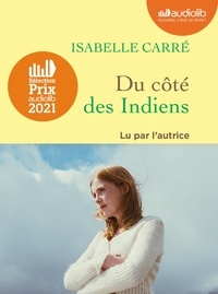 Isabelle Carré - Du côté des Indiens. 1 CD audio MP3