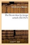 La mennais félicité De - Du Devoir dans les temps actuels.