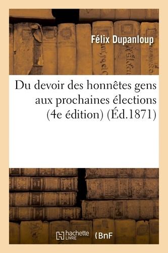 Félix Dupanloup - Du devoir des honnêtes gens aux prochaines élections (4e édition).