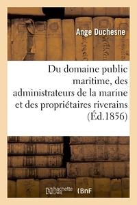 Duchesne - Du domaine public maritime, à l'usage des administrateurs de la marine et des propriétaires.