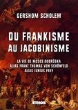 Gershom Scholem - Du frankinisme au jacobinisme.