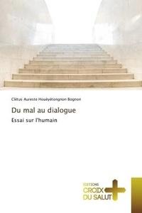 Houèyétongnon bognon clétus Aureste - Du mal au dialogue - Essai sur l'humain.