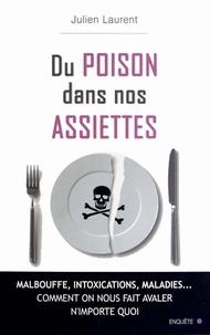 Julien Laurent - Du Poison dans nos assiettes.