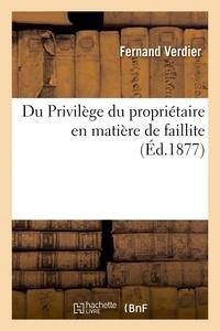 Verdier - Du Privilège du propriétaire en matière de faillite.