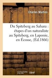 Charles Martins - Du Spitzberg au Sahara : étapes d'un naturaliste au Spitzberg, en Laponie, en Écosse, (Éd.1866).