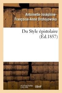 Antoinette-Joséphine-Françoise Drohojowska - Du Style épistolaire.
