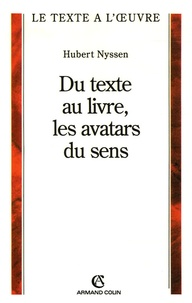 Hubert Nyssen - Du texte au livre, les avatars du sens.