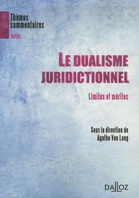 Agathe Van Lang - Dualisme juridictionnel : limites et mérites.