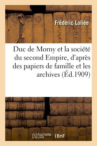 Frédéric Loliée - Duc de Morny et la société du second Empire, d'après des papiers de famille et les archives.