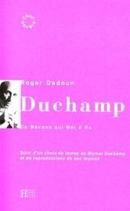 Roger Dadoun - Duchamp - Ce mécano qui met à nu.