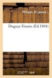 Dr Philipps - Duguay-Trouin.