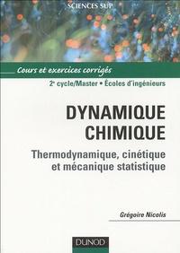 Grégoire Nicolis - Dynamique chimique - Thermodynamique, cinétique et mécanique statistique.