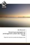 Alain Messaoudi - Dynamique paysagère et aménagement urbain des lacs de Tunis.