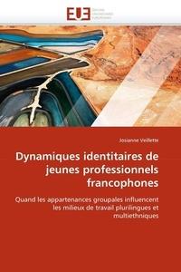 Josianne Veillette - Dynamiques identitaires de jeunes professionnels francophones.